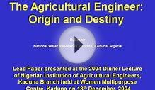 Agricultural Engineer: Origion And Destiny