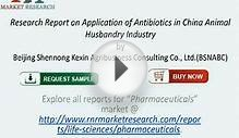 China Animal Husbandry Antibiotics Application Report