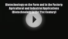 Download Biotechnology on the Farm and in the Factory
