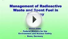 Management of Radioactive Waste and Spent Fuel in Germany