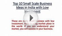 Top 10 Small Scale Business Ideas in India with Low Investment